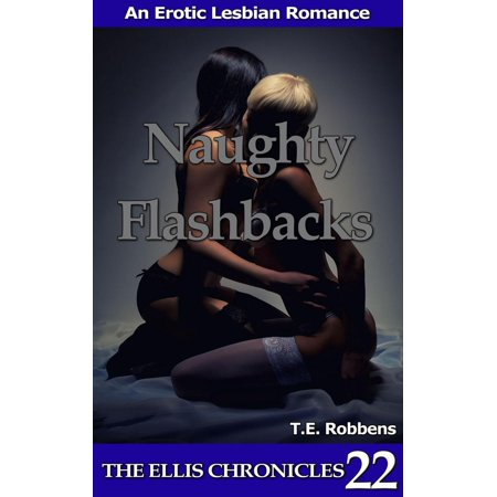 Naughty Flashbacks: An Erotic Lesbian Romance - eBook ()