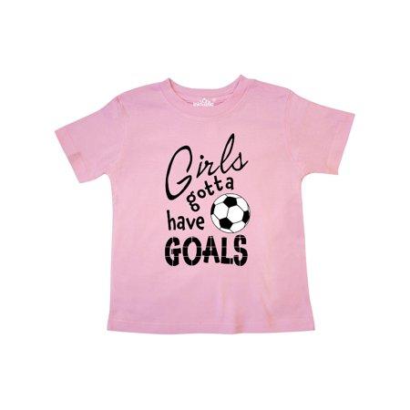 Girls Gotta Have Goals- soccer Toddler T-Shirt (Best Girl Soccer Team)