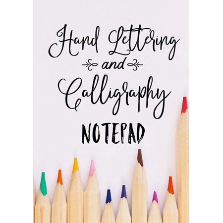 Hand Lettering and Calligraphy Notepad : Practice Sheets for Hand Lettering, Calligraphy or Script Writing / Dash & Lined Pages / 7x10 Inch (In The Hollow Of Thy Hand Sheet Music)