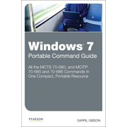 Windows 7 Portable Command Guide : MCTS 70-680, and MCITP 70-685 and 70-686