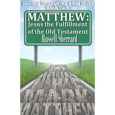 Matthew: Jesus, The Fulfillment of the Old Testament - (Knowing Jesus Through The Old Testament Review)