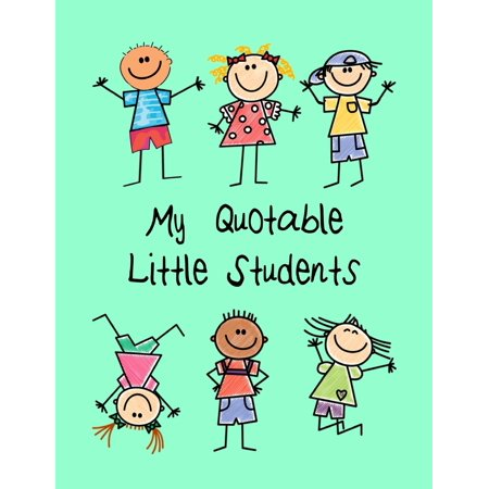 Pre-K, Kindergarten & Elementary Teacher Memory Book: My Quotable Little Students: A Teacher Journal to Record and Collect Kids Unforgettable Sayings - Cute, Funny and Hilarious Classroom Stories (Pap - Funny Halloween Stories For Kindergarten