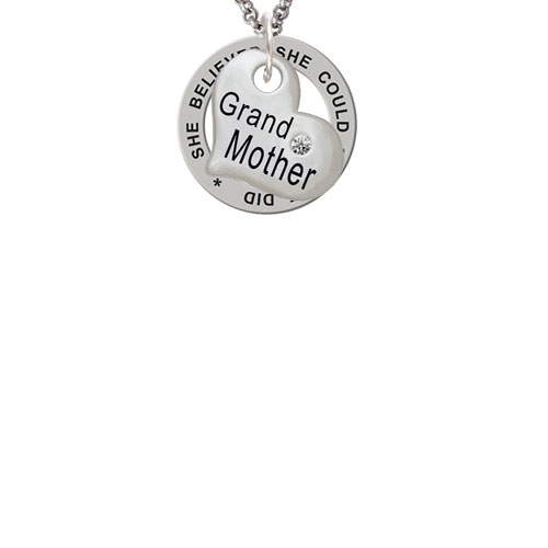 Large ''Grandmother'' Heart with Clear Crystal She Believed She Could Affirmation Ring Necklace
