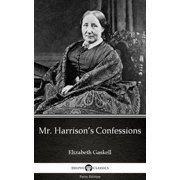 Mr. Harrison's Confessions by Elizabeth Gaskell - Delphi Classics (Illustrated) - eBook