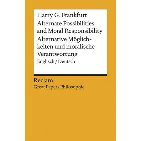 Alternate Possibilities and Moral Responsibility / Alternative M?glichkeiten und moralische Verantwortung. Englisch/Deutsch - (Harry Frankfurt Alternate Possibilities And Moral Responsibility)