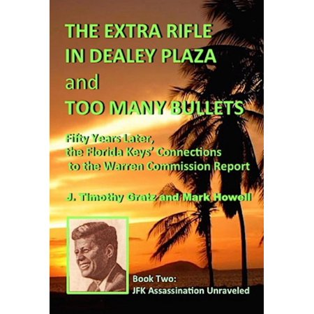 The Extra Rifle in Dealey Plaza and Too Many Bullets - eBook