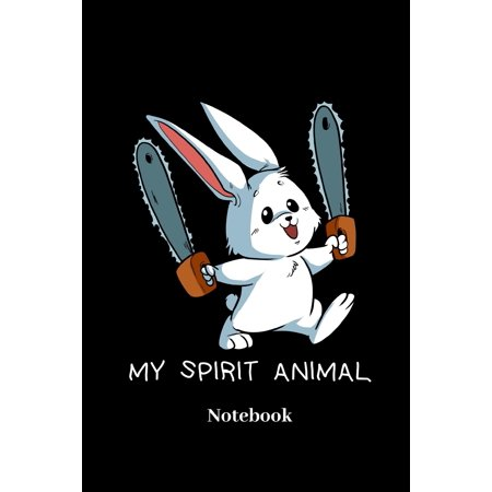 The Spirit Of Halloween (My Spirit Animal Notebook: Lined journal for insane bunny, crazy rabbit, halloween and chainsaw fans - paperback, diary gift for men, women and c)