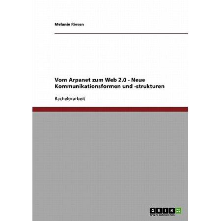 Vom ARPAnet Zum Web 2.0 - Neue Kommunikationsformen Und