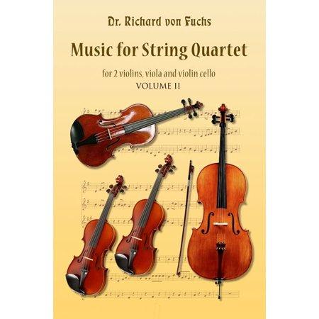 - Music for String Quartet for 2 Violins, Viola, and Violin Cello Volume II - eBook