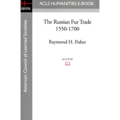 The Russian Fur Trade 1550-1700
