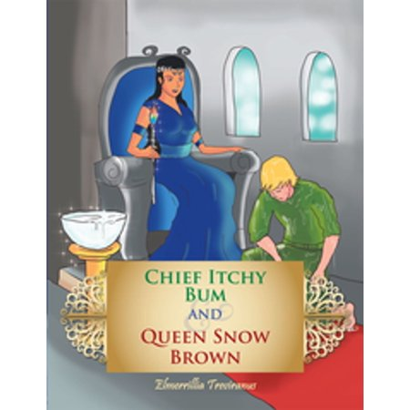 Chief Itchy Bum and Queen Snow Brown - eBook