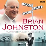 Brian Johnston Down Your Way: Favourite People And Places Vol. 2 - Audiobook