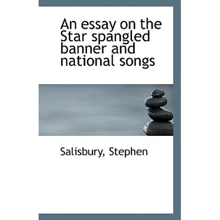 An Essay on the Star Spangled Banner and National Songs (Banner On The Cheap)