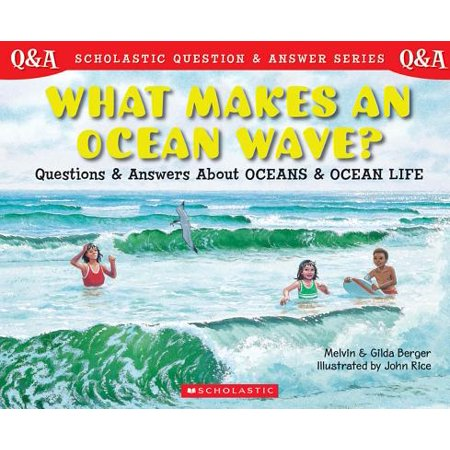 What Makes an Ocean Wave? : Questions and Answers about Oceans and Ocean (A Life On The Ocean Wave Summary)