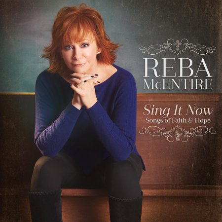Reba Mcentire   Sing It Now  Songs Of Faith And Hope  2Cd