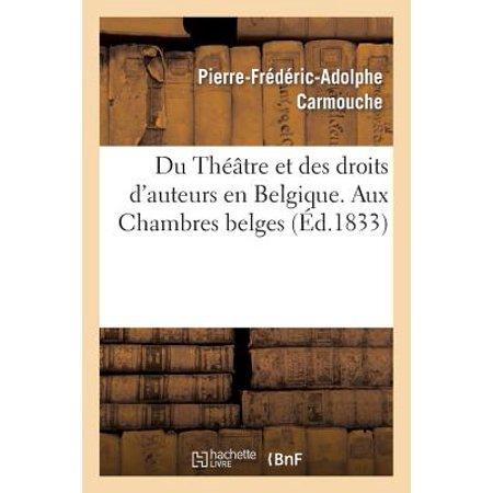 Du Th��tre Et Des Droits d\'Auteurs En Belgique. Aux Chambres Belges
