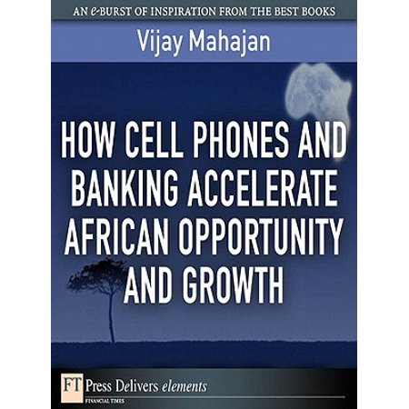 How Cell Phones and Banking Accelerate African Opportunity and Growth - (Cell Phone Business Opportunities In South Africa)