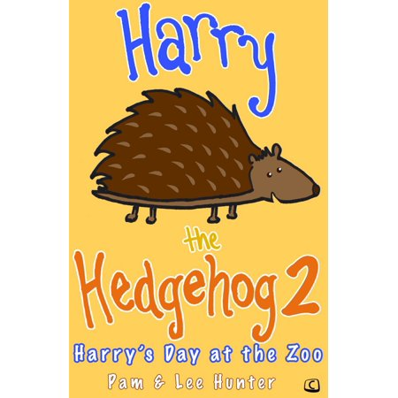 Harry the Hedgehog 2: Harry's Day at the Zoo - eBook