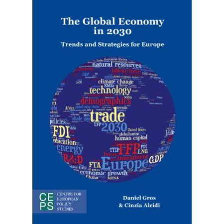 The Global Economy In 2030  Trends And Strategies For Europe