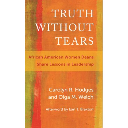 Harvard Lessons - Truth Without Tears : African American Women Deans Share Lessons in Leadership