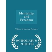 Mentality and Freedom - Scholar's Choice Edition