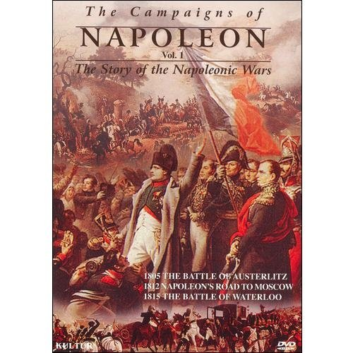The Campaigns Of Napoleon: The Story Of The Napoleonic Wars, Vol. 1