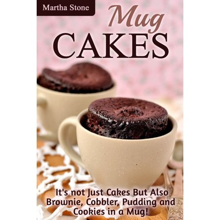 Mug Cakes: It's not Just Cakes But Also Brownie, Cobbler, Pudding and Cookies in a Mug! - - Apple Cobbler Dump Cake