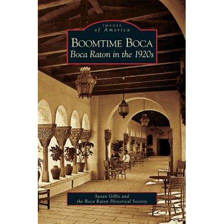 Boomtime Boca : Boca Raton in the 1920s (Boca Raton)
