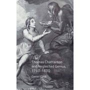 Thomas Chatterton and Neglected Genius, 1760-1830 - eBook