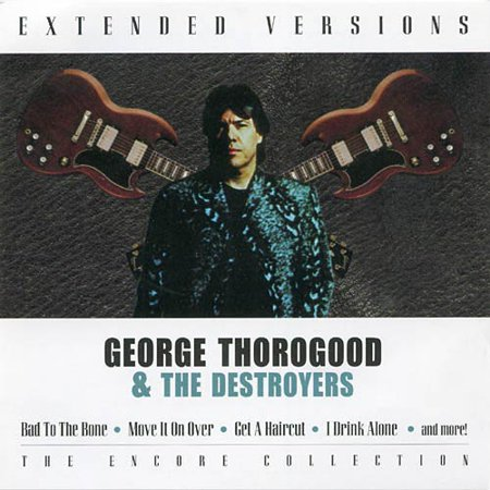 EXTENDED VERSIONS [GEORGE THOROGOOD & THE