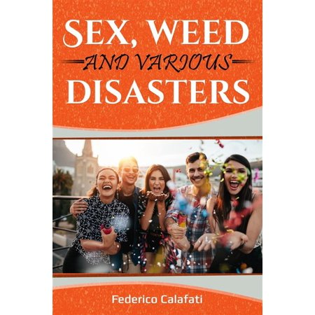 Sex, weed and various disasters 1 - eBook (Shipping Weed From California To New York)