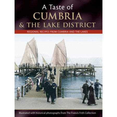 A Taste of Cumbria and the Lake District: Regional Recipes from Cumbria and the Lakes (Paperback) - Lakes Regional Park Halloween