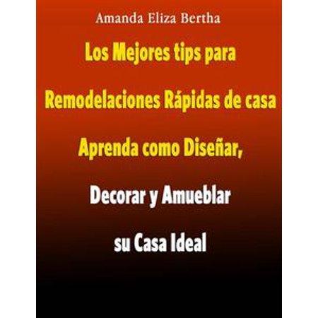 Los Mejores Tips Para Remodelaciones Rápidas De Casa - eBook