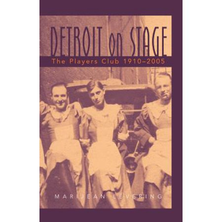 Players Press (Detroit on Stage : The Players Club, 1910-2005 )