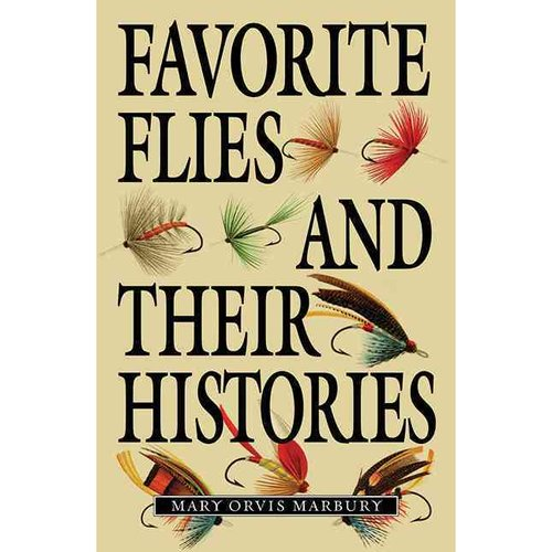 Favorite Flies and Their Histories