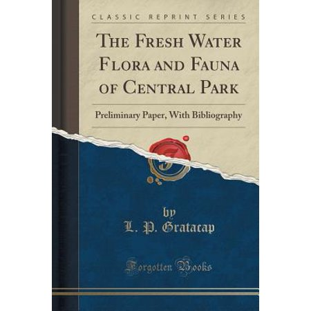 The Fresh Water Flora and Fauna of Central Park (Paperback)