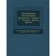 Chartularium Universitatis Parisiensis, Volume 2 - Primary Source Edition