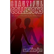 Beautiful Collisions: Stories from Los Angeles - eBook