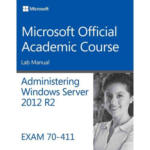 Administering Windows Server 2012 R2 Exam 70-411