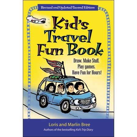 Kid's Travel Fun Book : Draw. Make Stuff. Play Games. Have Fun for Hours!