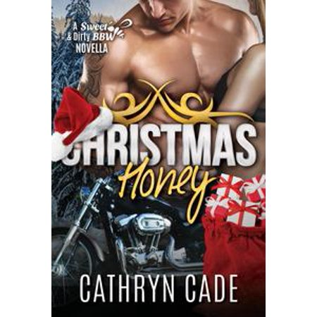 Christmas Honey, a Sweet&Dirty BBW MC Romance Series novella - eBook (Mc Bbw Series Collection)
