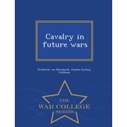 Cavalry in Future Wars - War College Series