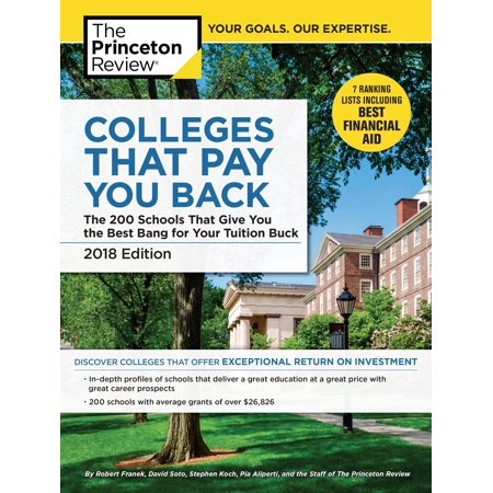 Colleges That Pay You Back, 2018 Edition : The 200 Schools That Give You the Best Bang for Your Tuition (The Importance Of Giving Back To Your Community)