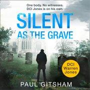Silent As The Grave (DCI Warren Jones, Book 3) - Audiobook