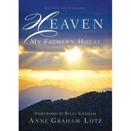 Heaven: My Father's House (My Dream Of Heaven By Rebecca Ruter Springer)
