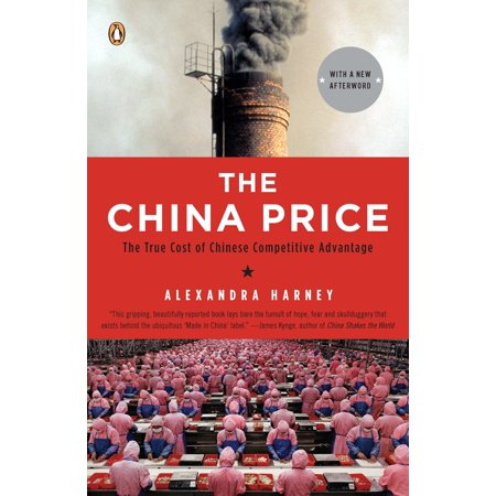 The China Price : The True Cost of Chinese Competitive