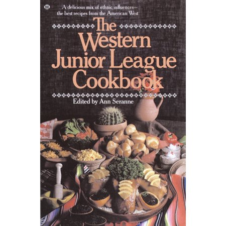 The Western Junior League Cookbook : A Delicious Mix of Ethnic Influences- The Best Recipes From the American (Best Of Don Moen Mix)