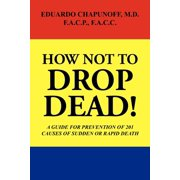 How Not to Drop Dead!