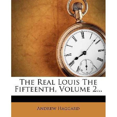 The Real Louis the Fifteenth, Volume 2 - image 1 de 1