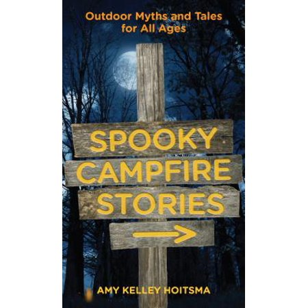 Spooky Kid Stories (Spooky Campfire Stories : Outdoor Myths and Tales for All)
